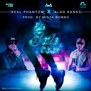 Icon of Real-Phantom-Feat -Aldo-Ranks-Ella-baila-cool-1