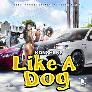 Icon of Konshens-Like A Dog-Dreday Production-Subkonshus-Music-Raw