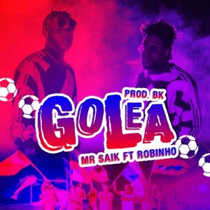 Icon of Mr Saik Ft Robinho - Golea