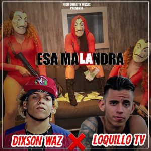 Icon of Dixson Waz X Loquillo TV - Esa Malandra