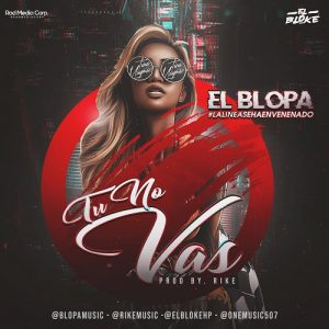 Icon of El Blopa - Tu No Vas (Prod  Rike, El Bloke)