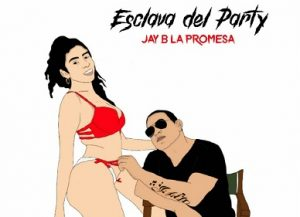 Icon of Esclava Del Party - Jay B La Promesa Feat Dj Ving Productor