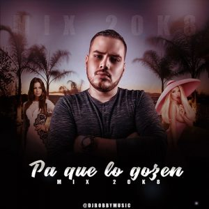 Icon of PA QUE LO GOZEN MIX 2K18 - @DJBOBBYMUSIC