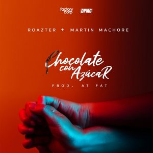 Icon of Roazter Feat  Martin Machore - Chocolate Con Azucar