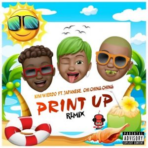 Icon of KIM WIERDO Ft JAPANESE & CHI CHING CHING - PRINT UP (REMIX)