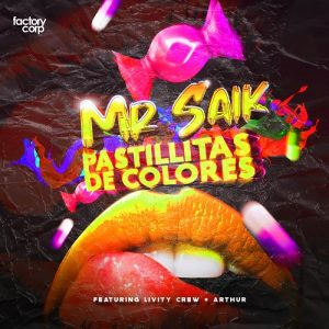 Icon of Mr  Saik Feat  Livity Crew Y Arthur - Pastillitas De Colores