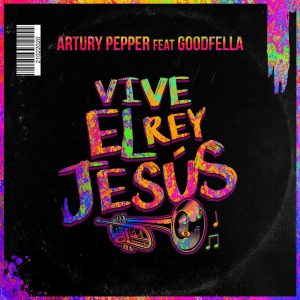 Icon of Artury Pepper - Vive El Rey Jesús (feat  GoodFella) Radio Version