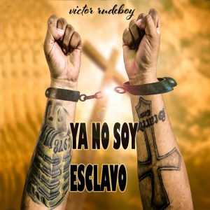 Icon of Víctor Rudeboy - Ya No Soy Esclavo
